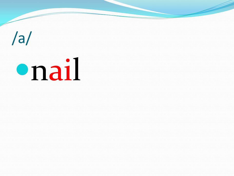 /a/ nail