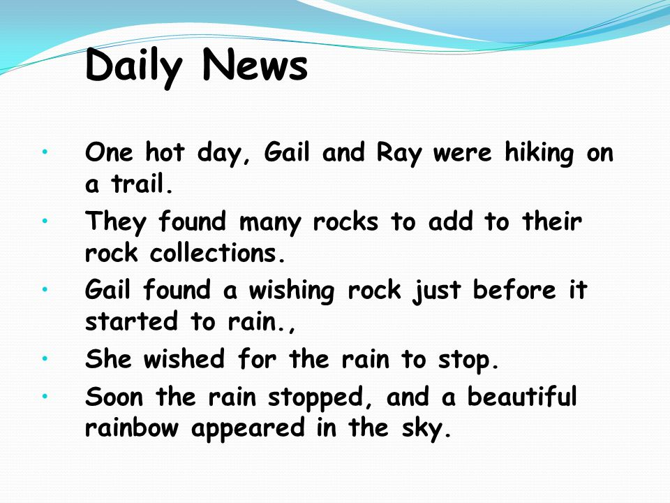 Daily News One hot day, Gail and Ray were hiking on a trail.