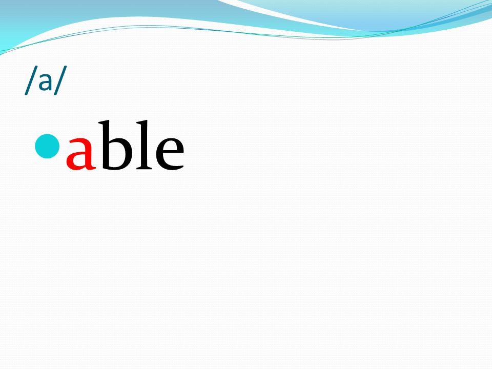 /a/ able