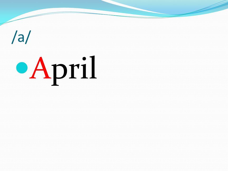 /a/ April