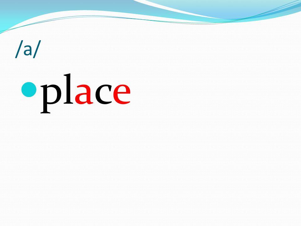 /a/ place