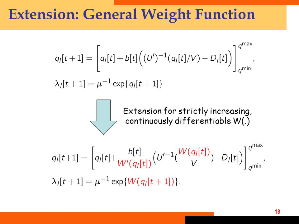18 Extension: General Weight Function Extension for strictly increasing, continuously differentiable W(.)
