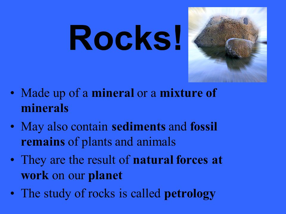 Rock made up of one type of mineral Quartzite – made up of the mineral quartz The most common mineral on earth is quartz.