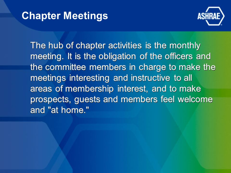 Chapter Meetings The hub of chapter activities is the monthly meeting.