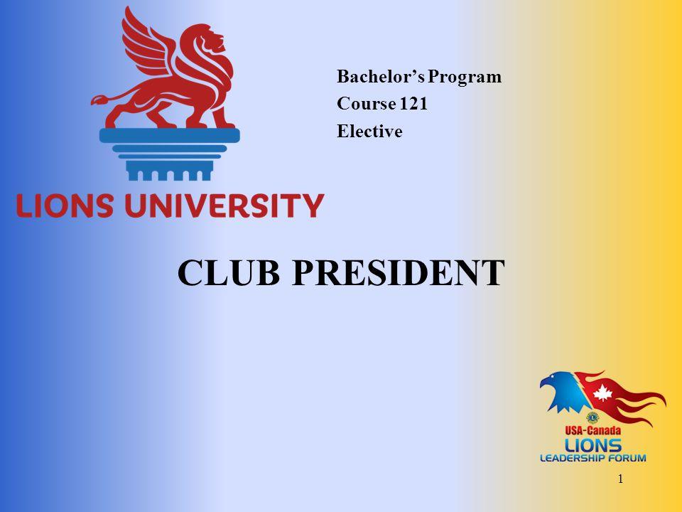 CLUB PRESIDENT Bachelor's Program Course 121 Elective 1