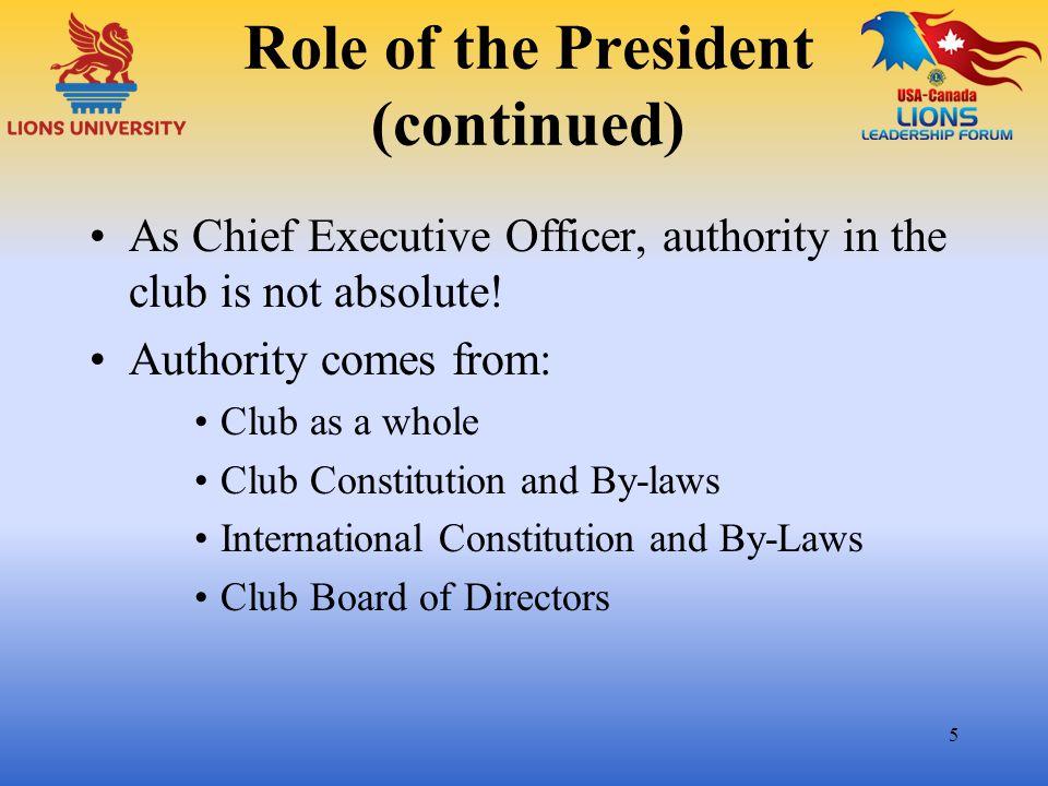 Leadership Members look to the President for leadership.