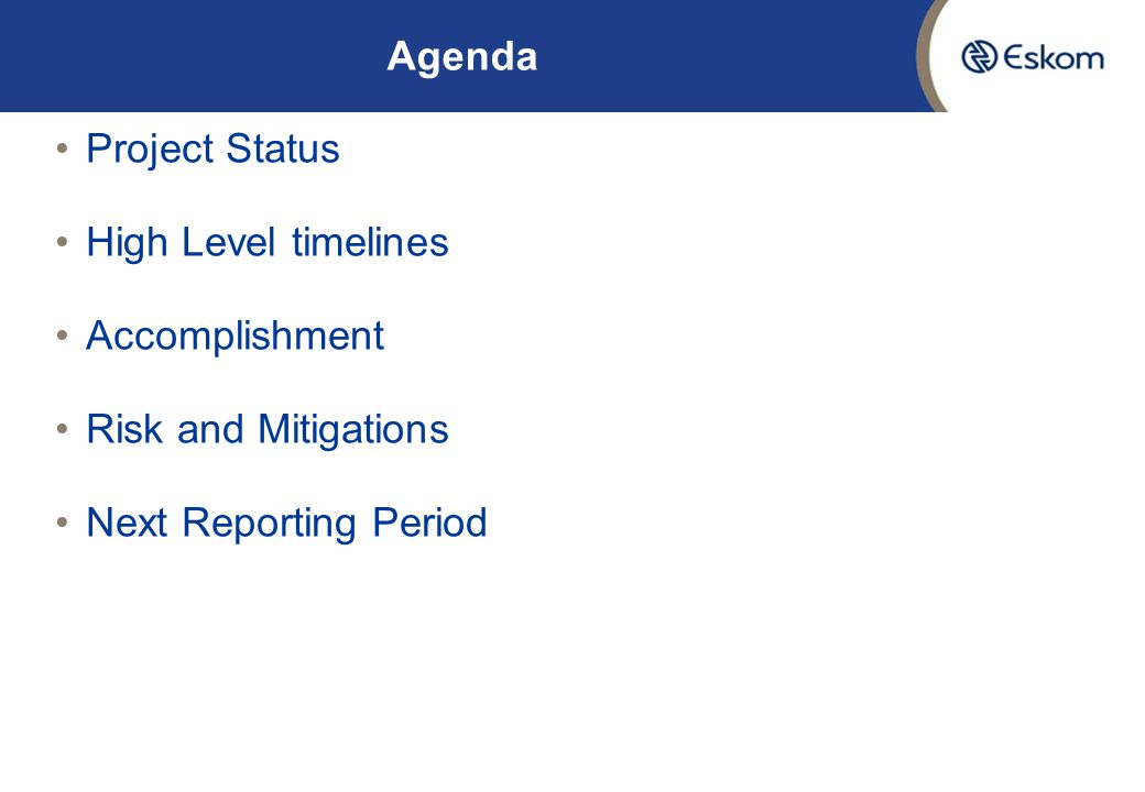 Agenda Project Status High Level timelines Accomplishment Risk and Mitigations Next Reporting Period