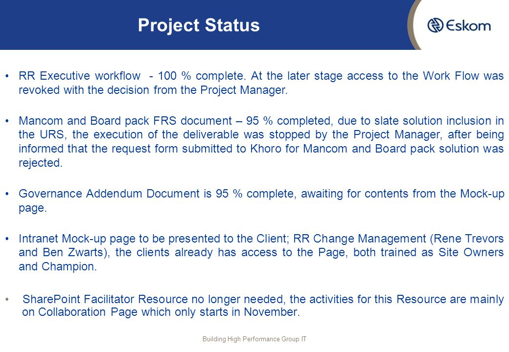 Project Status RR Executive workflow - 100 % complete. At the later stage access to the Work Flow was revoked with the decision from the Project Manag