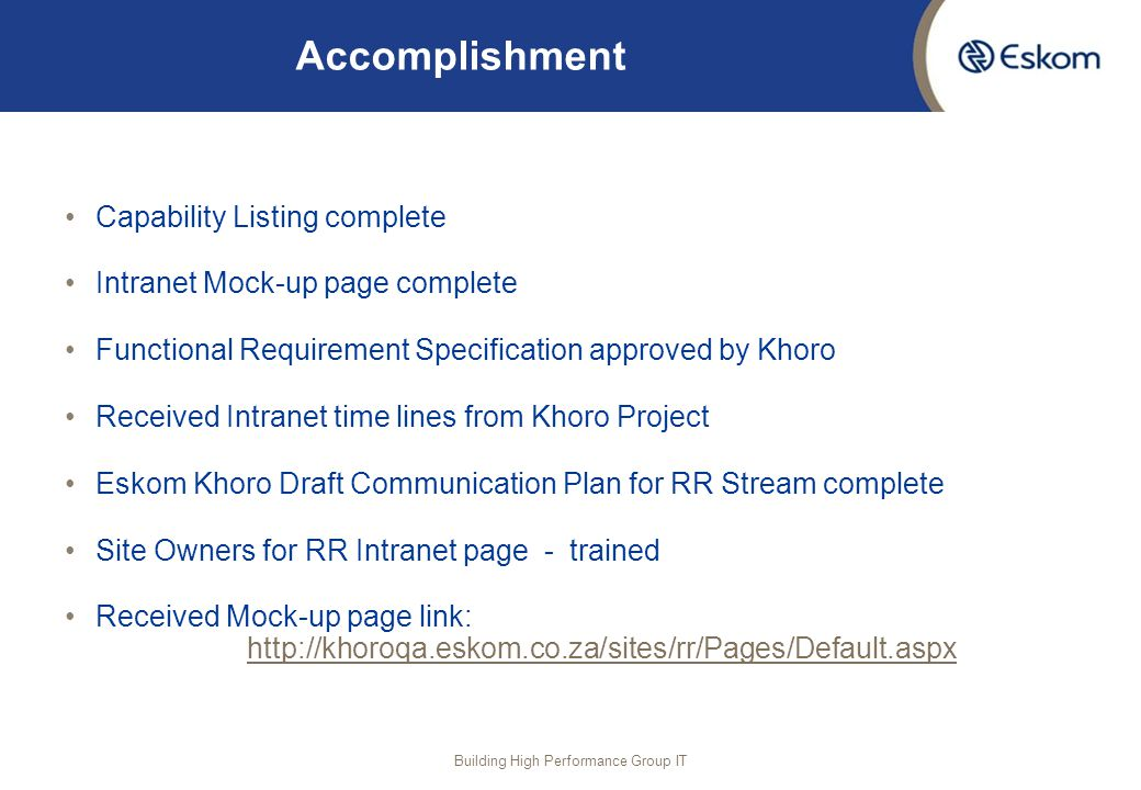 Accomplishment Capability Listing complete Intranet Mock-up page complete Functional Requirement Specification approved by Khoro Received Intranet tim