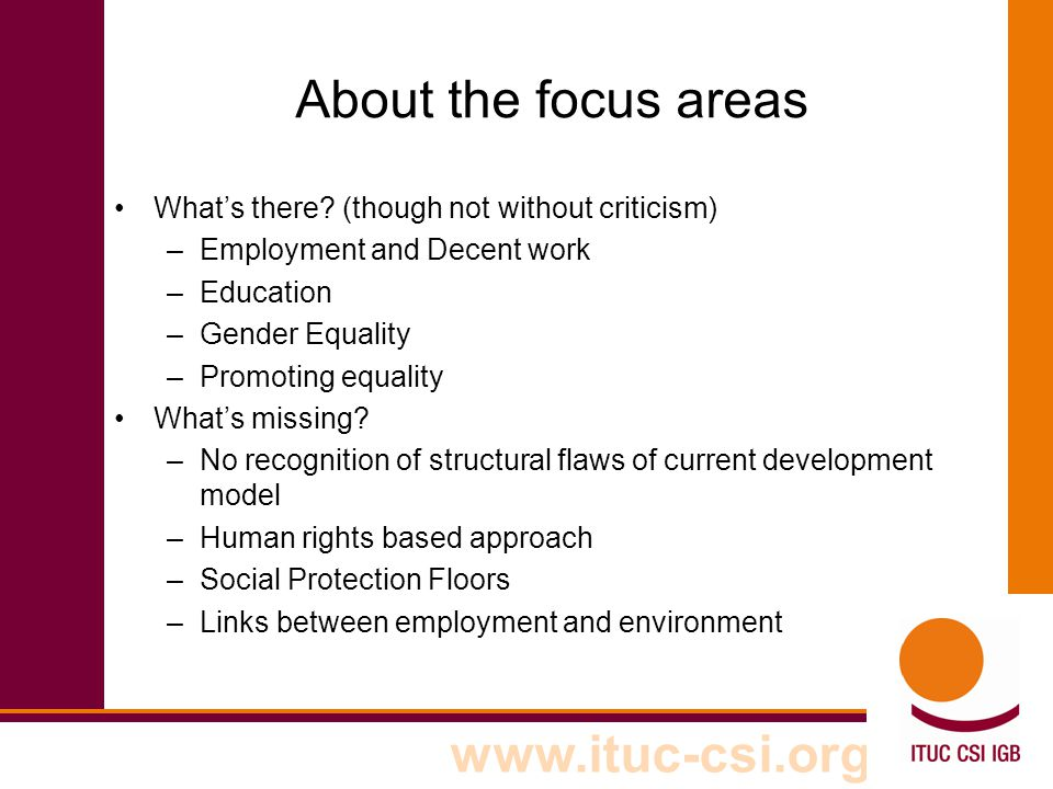 www.ituc-csi.org About the focus areas What's there.