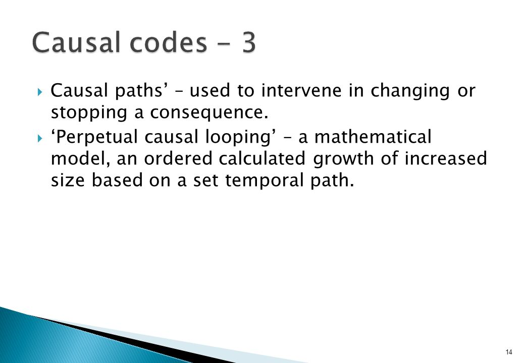  Causal paths' – used to intervene in changing or stopping a consequence.
