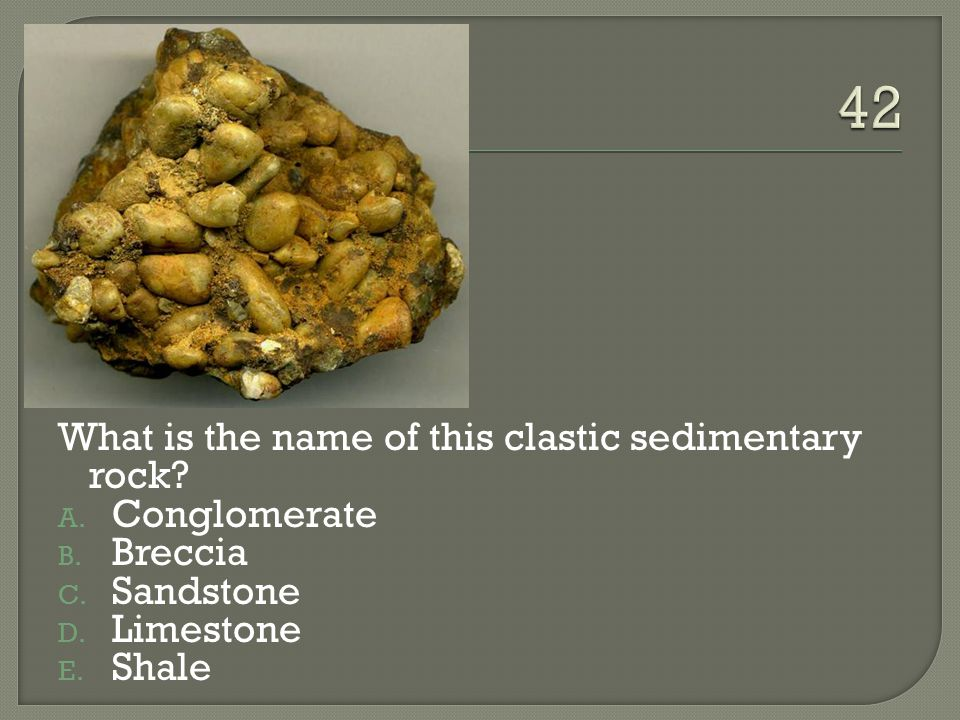 What is the name of this clastic sedimentary rock.