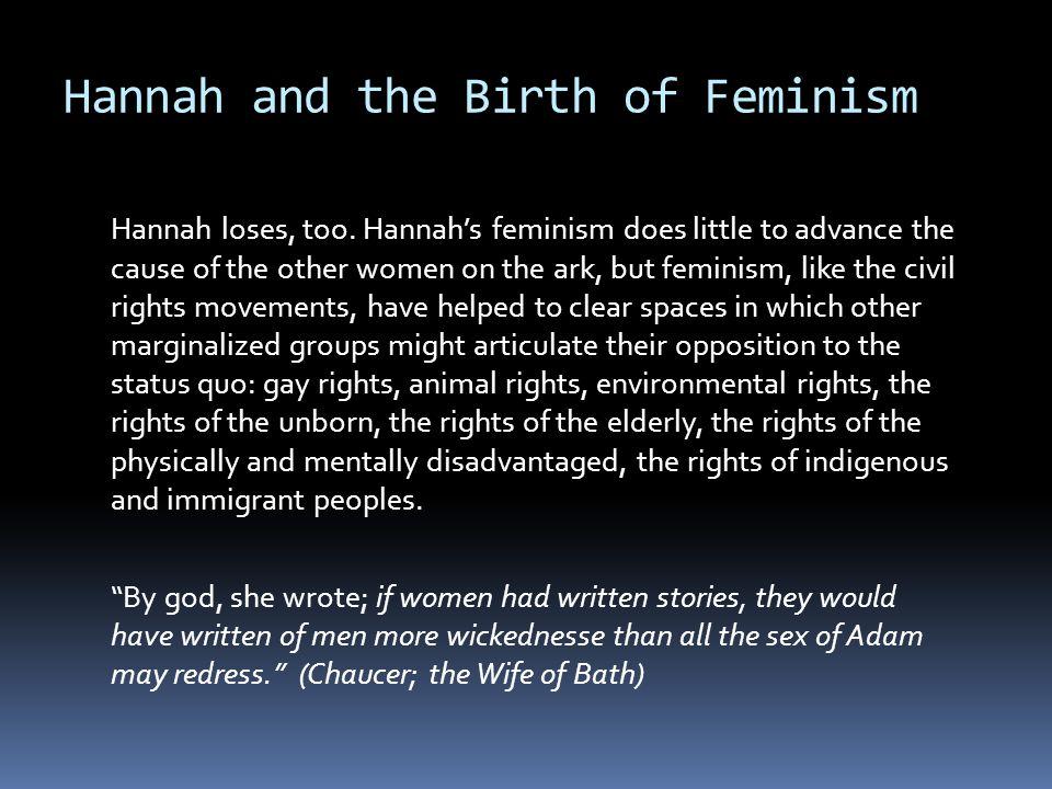 Hannah and the Birth of Feminism Hannah loses, too.