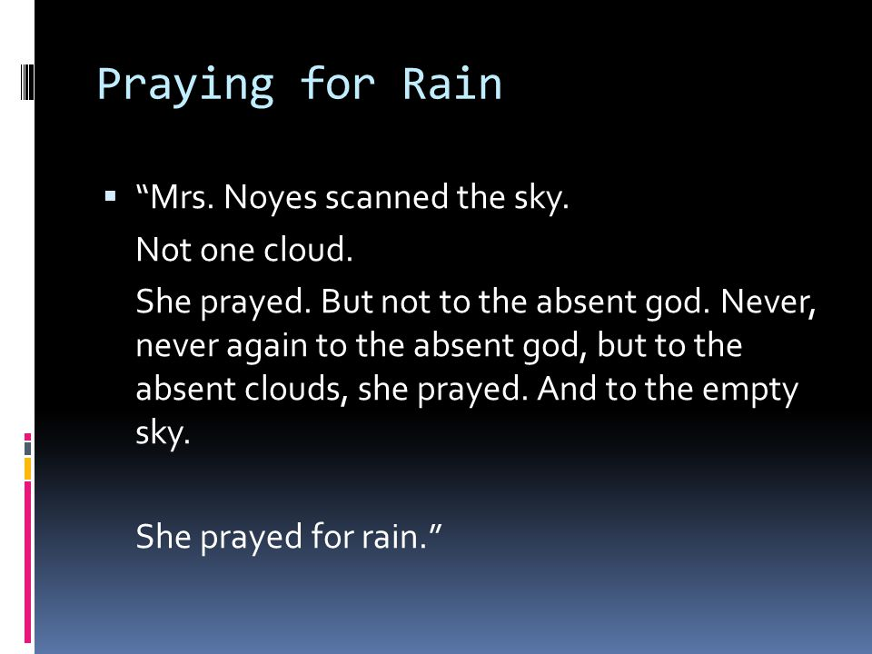 Praying for Rain  Mrs. Noyes scanned the sky. Not one cloud.