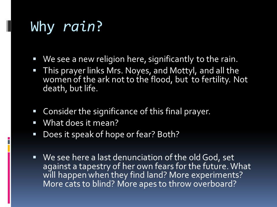 Why rain.  We see a new religion here, significantly to the rain.