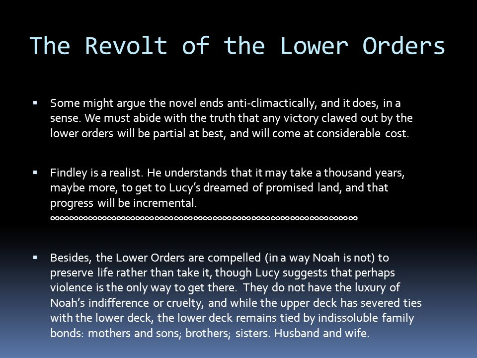 The Revolt of the Lower Orders  Some might argue the novel ends anti-climactically, and it does, in a sense.