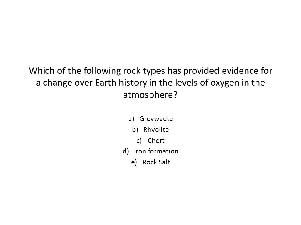 Which of the following rock types has provided evidence for a change over Earth history in the levels of oxygen in the atmosphere.