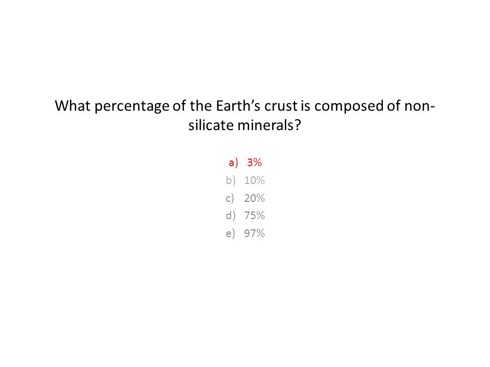 What percentage of the Earth's crust is composed of non- silicate minerals.