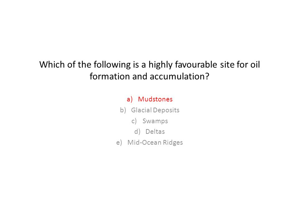 Which of the following is a highly favourable site for oil formation and accumulation.