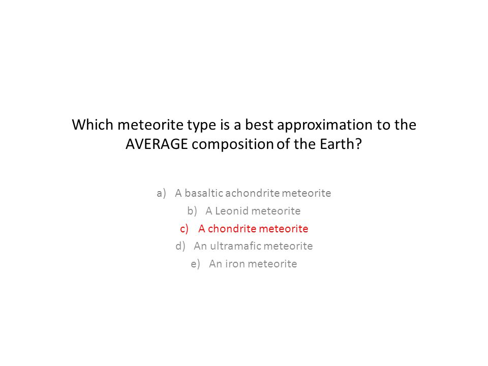 Which meteorite type is a best approximation to the AVERAGE composition of the Earth.