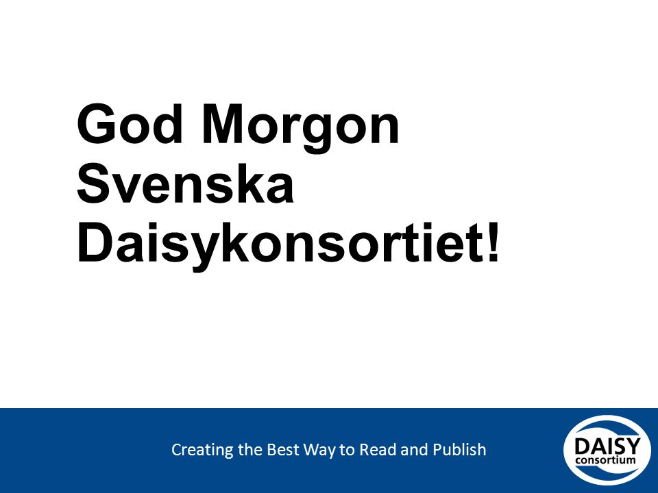 Creating the Best Way to Read and Publish God Morgon Svenska Daisykonsortiet!