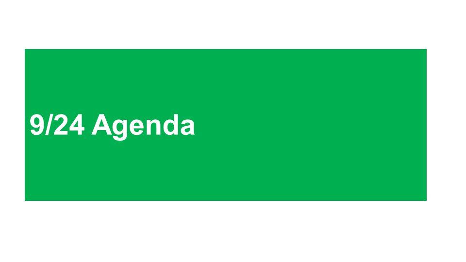9/24 Agenda