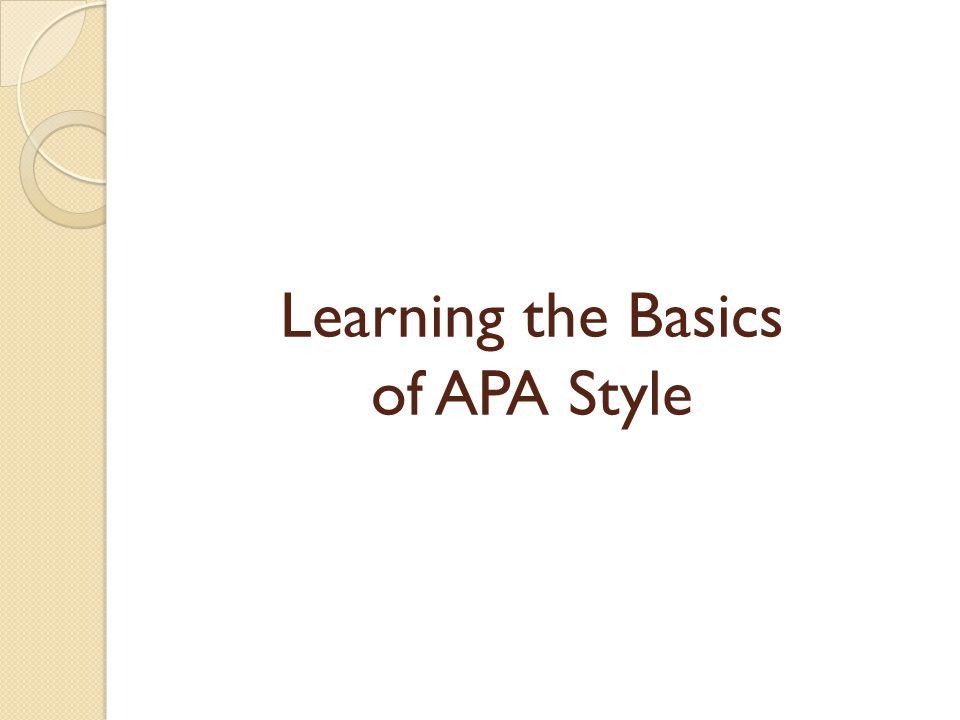 Learning the Basics of APA Style