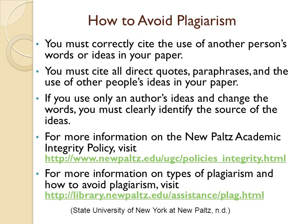 How to Avoid Plagiarism You must correctly cite the use of another person's words or ideas in your paper. You must cite all direct quotes, paraphrases
