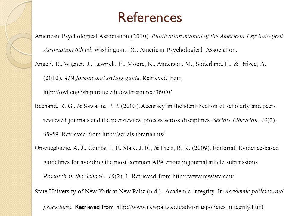 References American Psychological Association (2010). Publication manual of the American Psychological Association 6th ed. Washington, DC: American Ps
