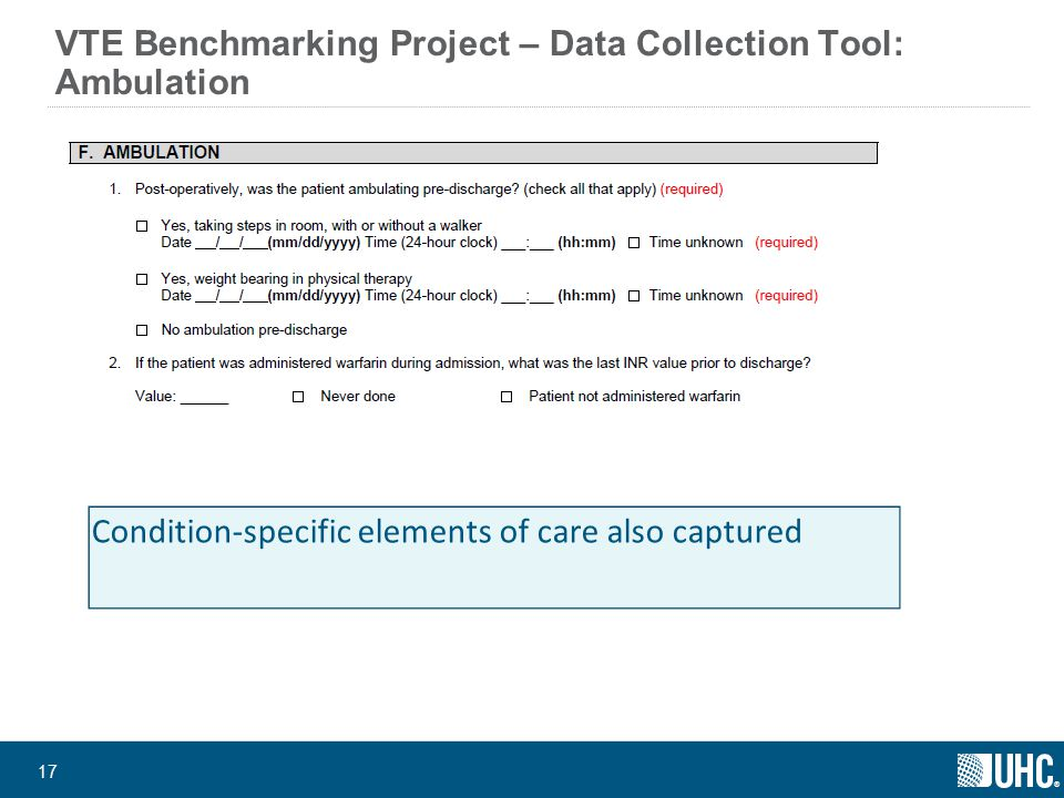 ® 17 VTE Benchmarking Project – Data Collection Tool: Ambulation Condition-specific elements of care also captured