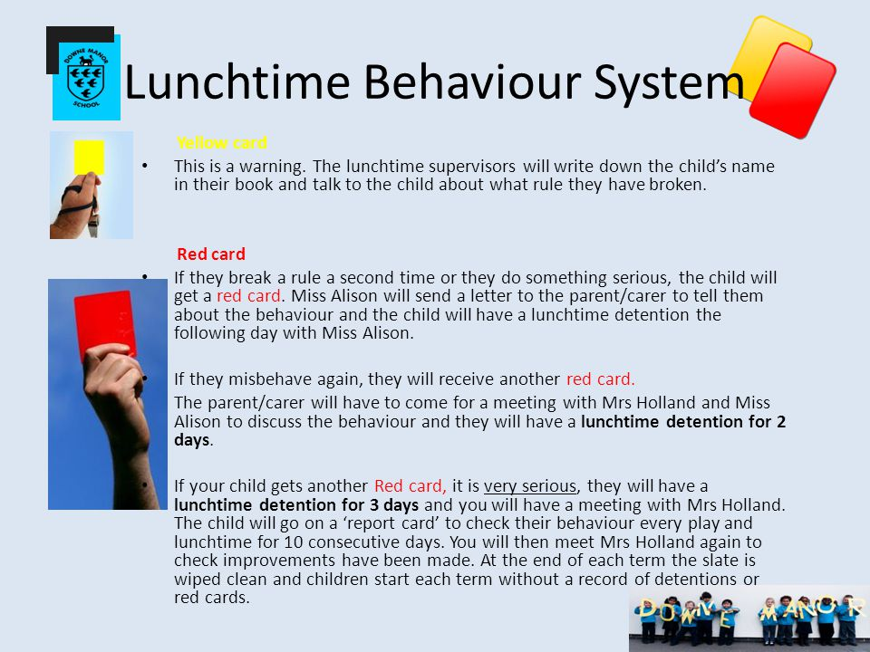 Lunchtime Behaviour System Yellow card This is a warning.