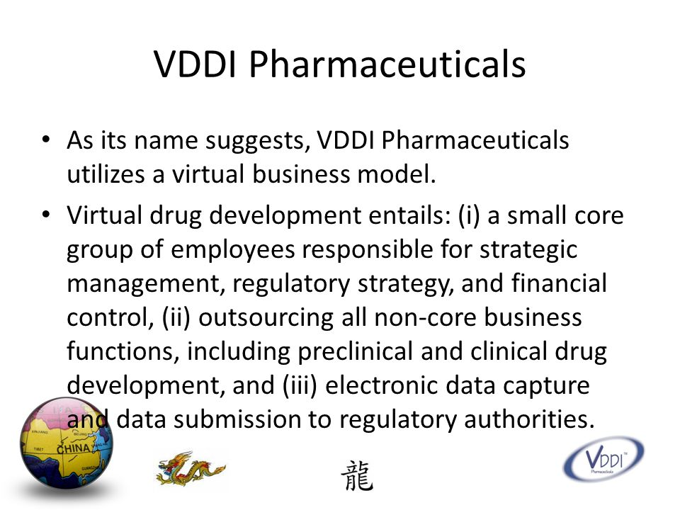 VDDI Pharmaceuticals As its name suggests, VDDI Pharmaceuticals utilizes a virtual business model.