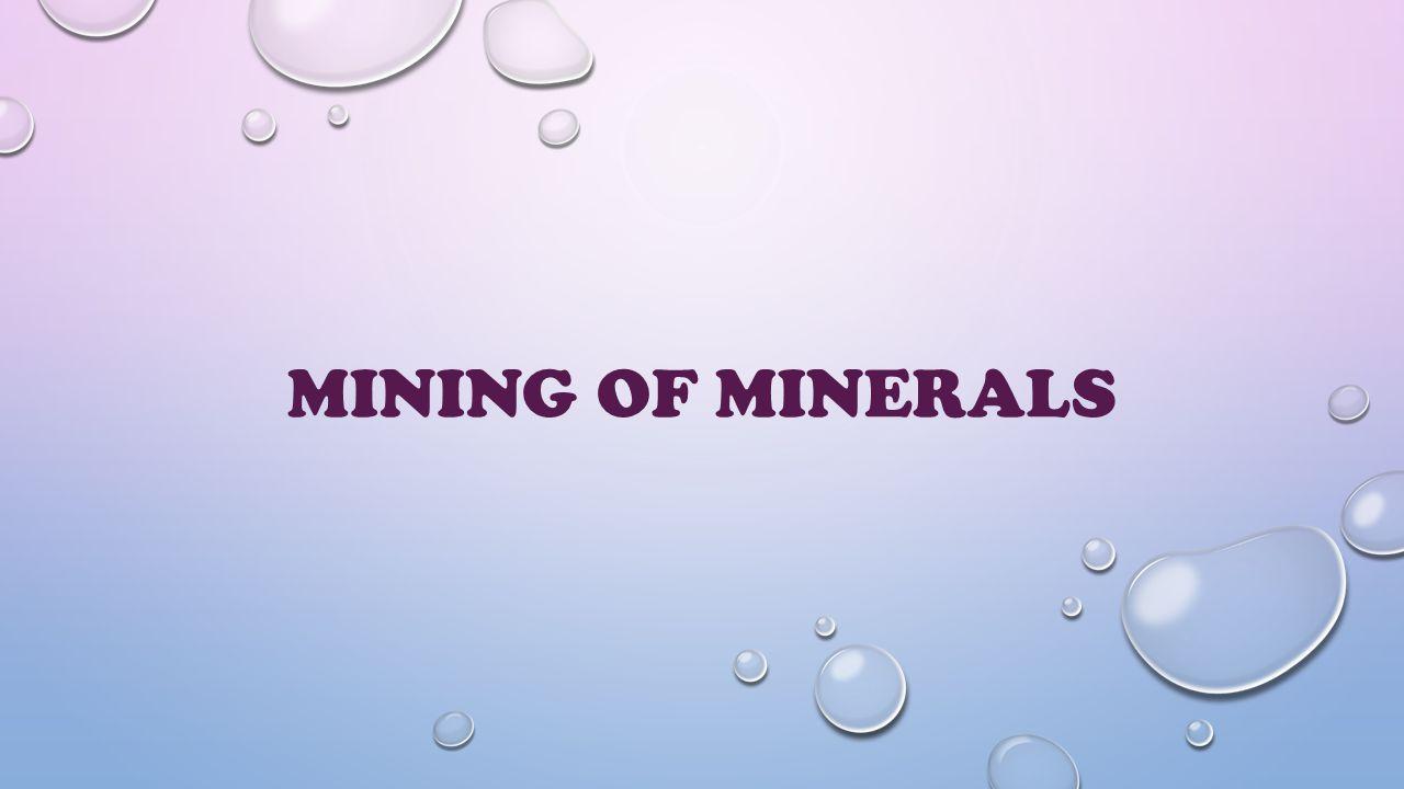 MINING OF MINERALS