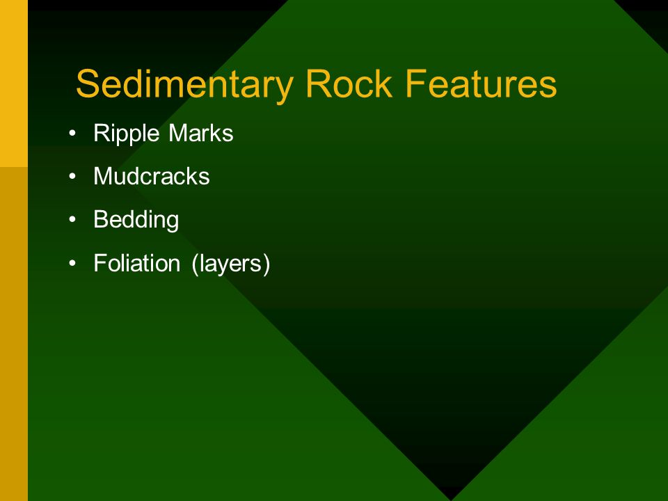 Sedimentary Rock Features Ripple Marks Mudcracks Bedding Foliation (layers)