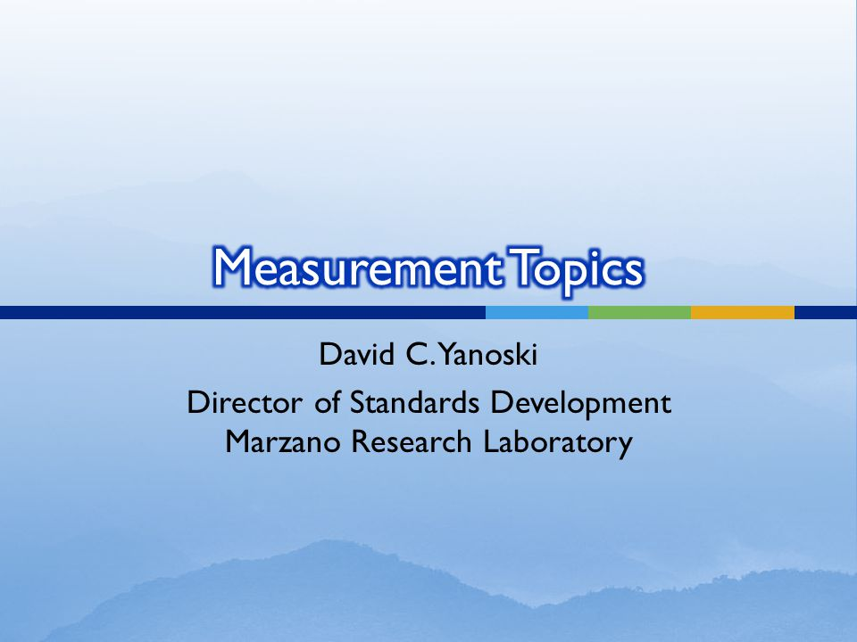 David C. Yanoski Director of Standards Development Marzano Research Laboratory