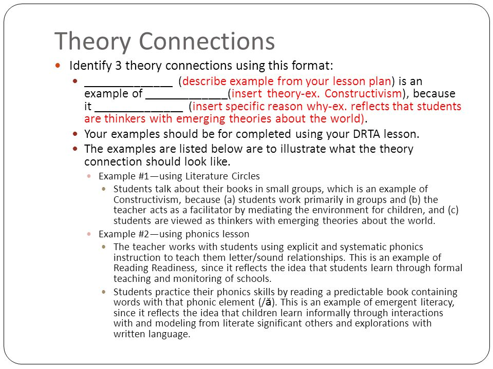 Theory Connections Identify 3 theory connections using this format: ______________ (describe example from your lesson plan) is an example of _____________(insert theory-ex.