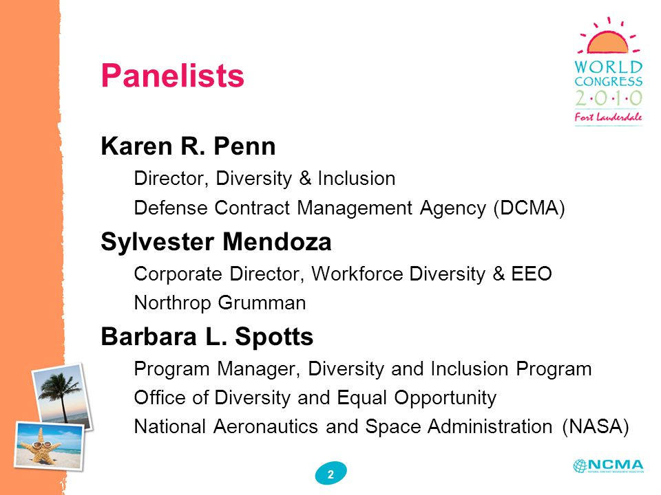 2 2 Panelists Karen R. Penn Director, Diversity & Inclusion Defense Contract Management Agency (DCMA) Sylvester Mendoza Corporate Director, Workforce