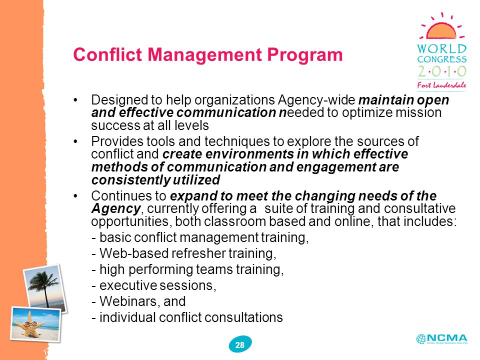 36 28 Conflict Management Program Designed to help organizations Agency-wide maintain open and effective communication needed to optimize mission succ