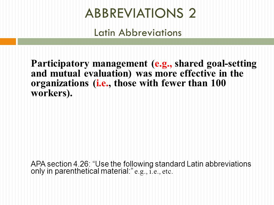 ABBREVIATIONS 2 Latin Abbreviations Participatory management (e.g., shared goal-setting and mutual evaluation) was more effective in the organizations
