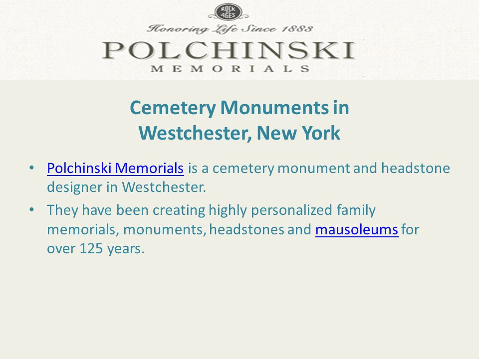 Cemetery Monuments in Westchester, New York Polchinski Memorials is a cemetery monument and headstone designer in Westchester.