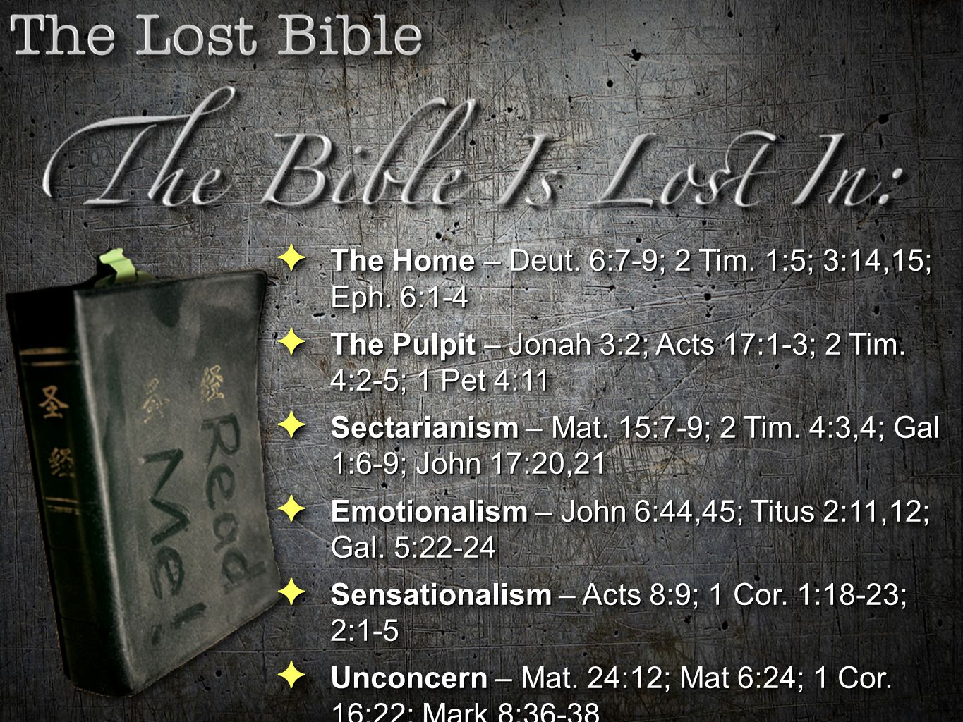 ✦ The Home – Deut. 6:7-9; 2 Tim. 1:5; 3:14,15; Eph. 6:1-4 ✦ The Pulpit – Jonah 3:2; Acts 17:1-3; 2 Tim. 4:2-5; 1 Pet 4:11 ✦ Sectarianism – Mat. 15:7-9