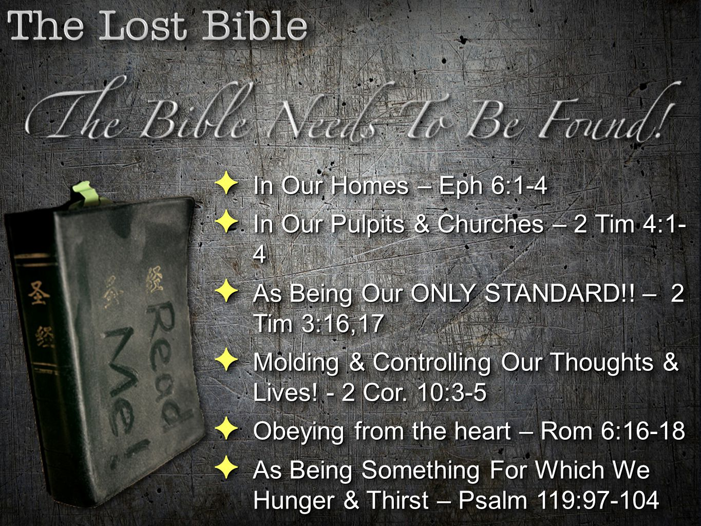✦ In Our Homes – Eph 6:1-4 ✦ In Our Pulpits & Churches – 2 Tim 4:1- 4 ✦ As Being Our ONLY STANDARD!! – 2 Tim 3:16,17 ✦ Molding & Controlling Our Thoug