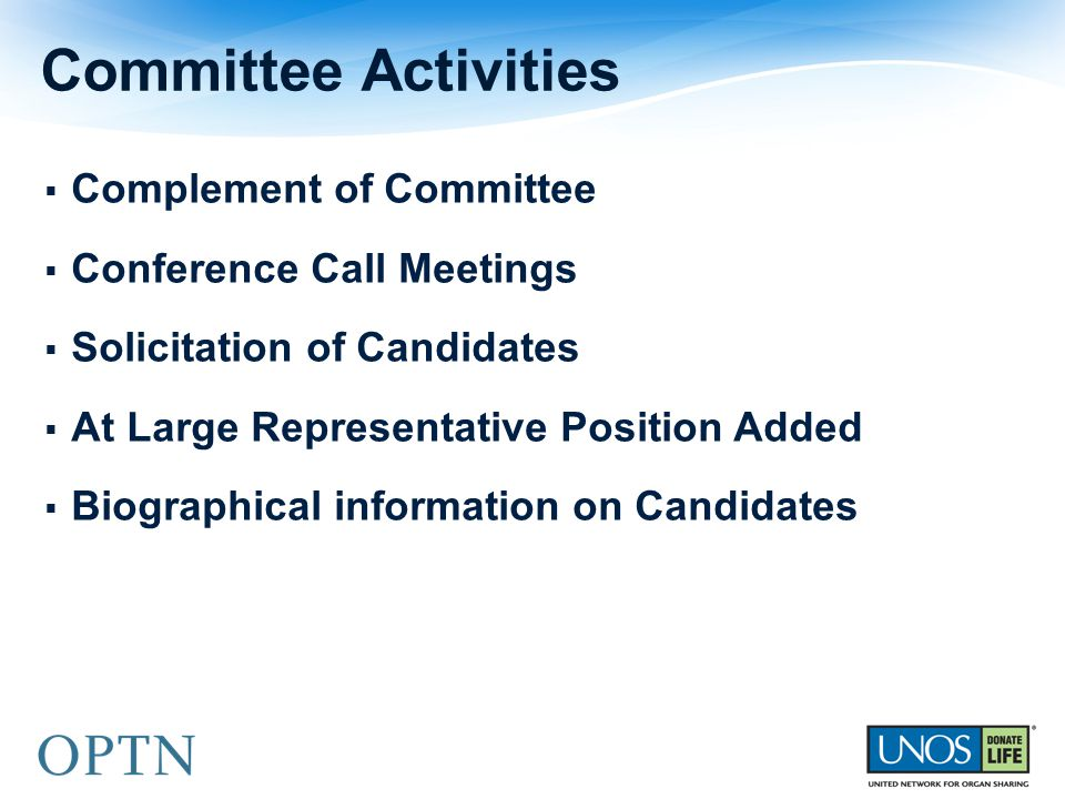 Committee Activities  Complement of Committee  Conference Call Meetings  Solicitation of Candidates  At Large Representative Position Added  Biographical information on Candidates