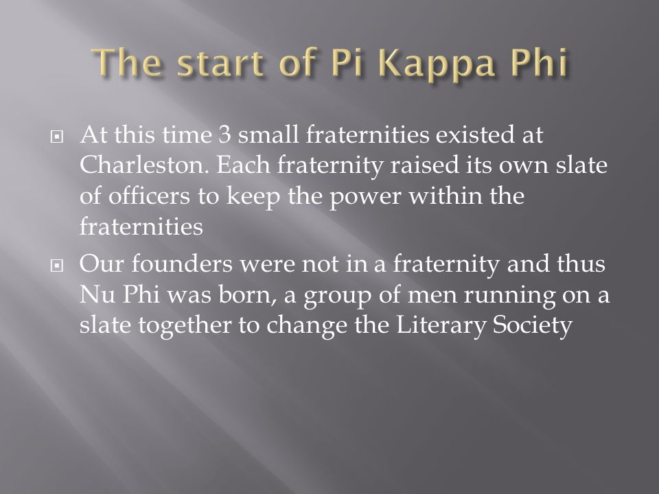  At this time 3 small fraternities existed at Charleston.