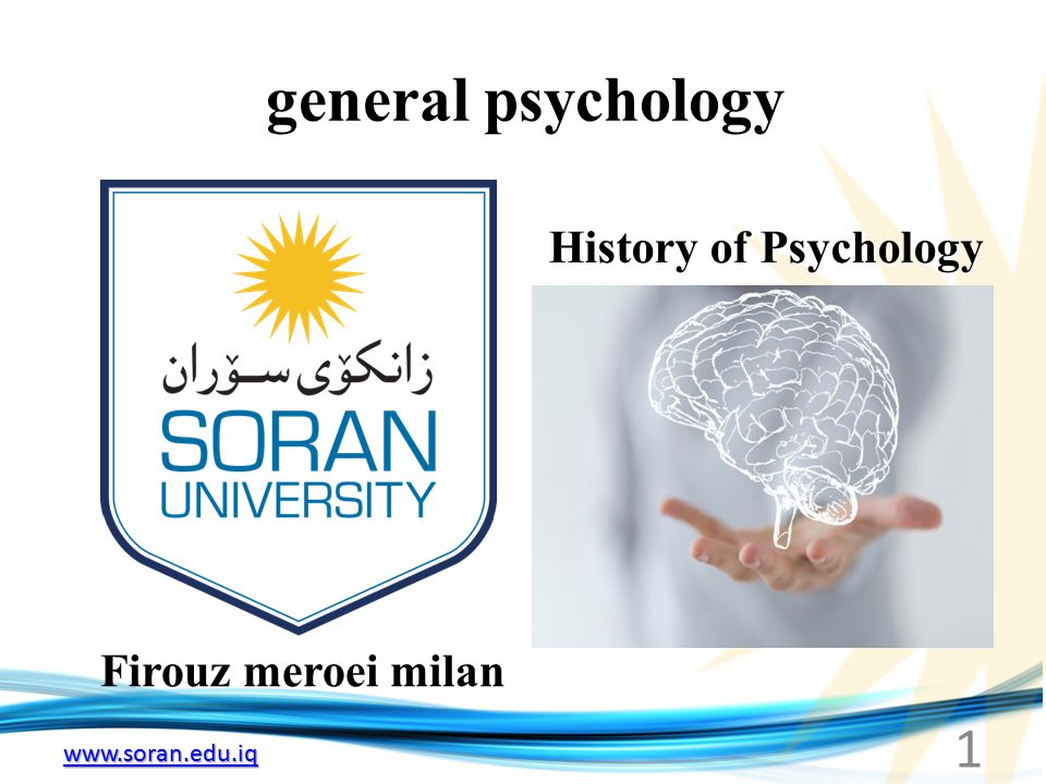 www.soran.edu.iq general psychology Firouz meroei milan History of Psychology 1