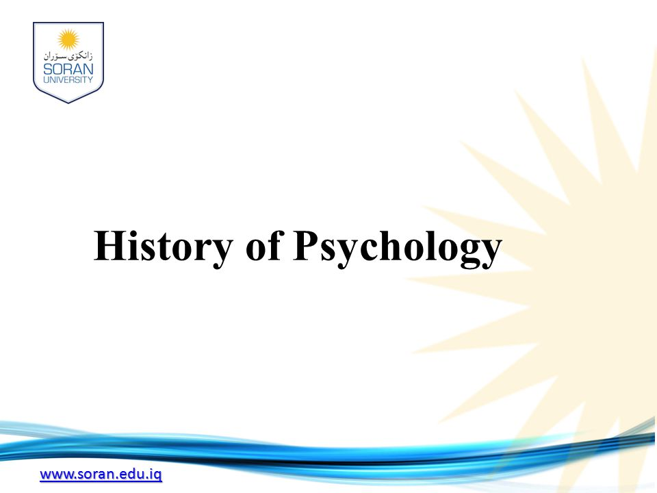 www.soran.edu.iq History of Psychology