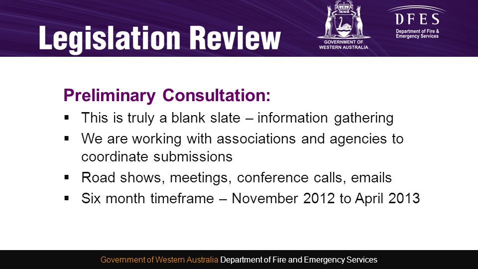 Preliminary Consultation:  This is truly a blank slate – information gathering  We are working with associations and agencies to coordinate submissi