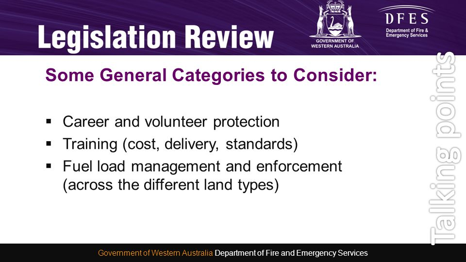 Some General Categories to Consider:  Career and volunteer protection  Training (cost, delivery, standards)  Fuel load management and enforcement (