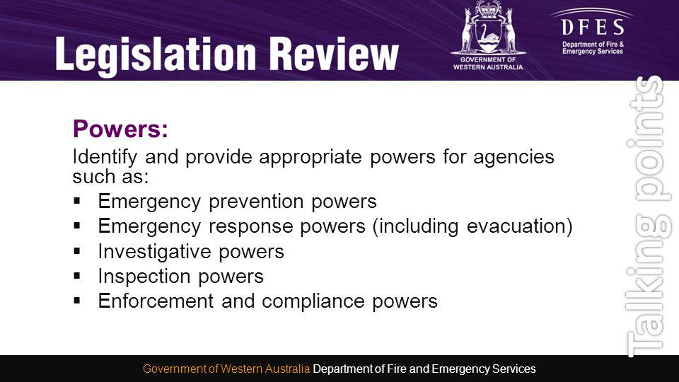 Powers: Identify and provide appropriate powers for agencies such as:  Emergency prevention powers  Emergency response powers (including evacuation)