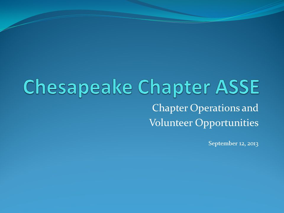 Chapter Operations and Volunteer Opportunities September 12, 2013